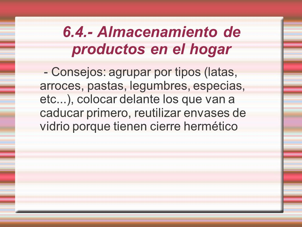 6.4.- Almacenamiento de productos en el hogar