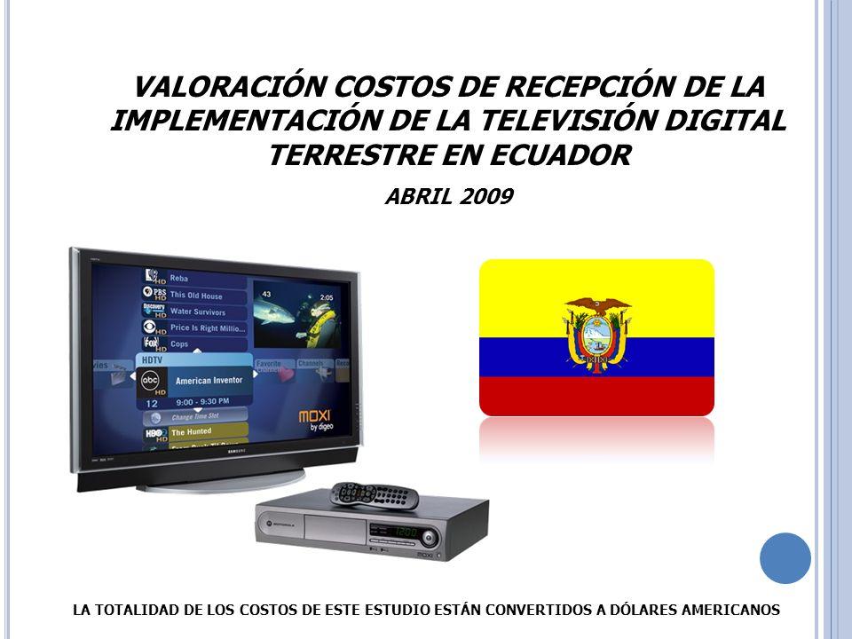 VALORACIÓN COSTOS DE RECEPCIÓN DE LA IMPLEMENTACIÓN DE LA TELEVISIÓN DIGITAL TERRESTRE EN ECUADOR
