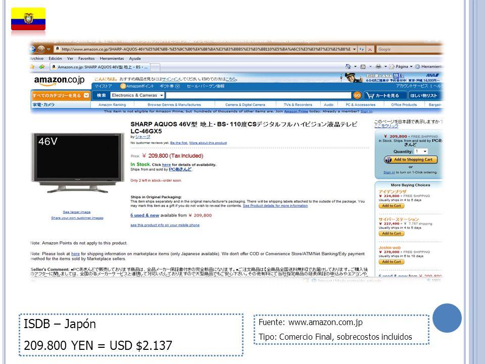 ISDB – Japón 209.800 YEN = USD $2.137 Fuente: www.amazon.com.jp