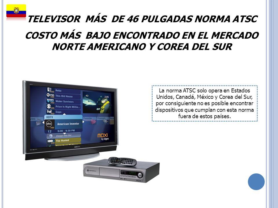 TELEVISOR MÁS DE 46 PULGADAS NORMA ATSC