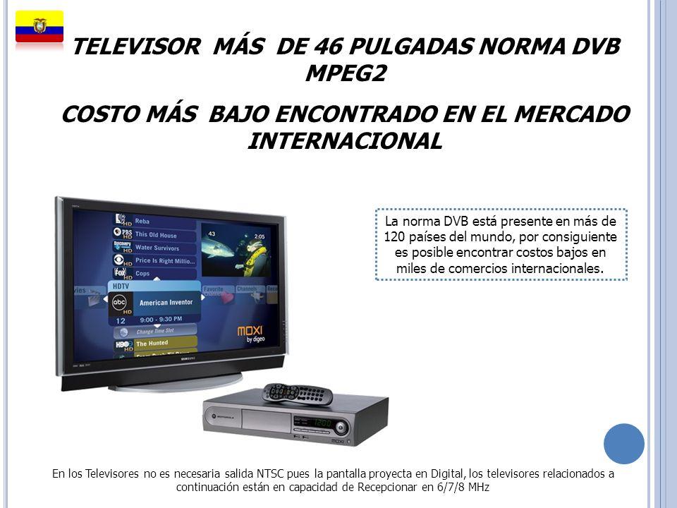TELEVISOR MÁS DE 46 PULGADAS NORMA DVB MPEG2