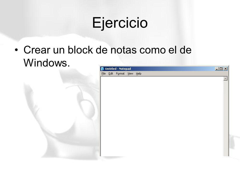 Ejercicio Crear un block de notas como el de Windows.