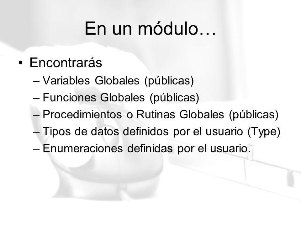En un módulo… Encontrarás Variables Globales (públicas)