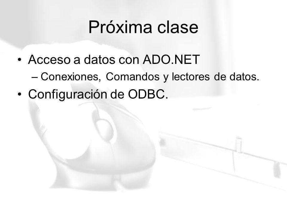 Próxima clase Acceso a datos con ADO.NET Configuración de ODBC.