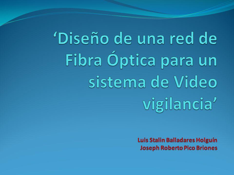 Dise o de una red de fibra ptica para un sistema de - Sistemas de videovigilancia ...