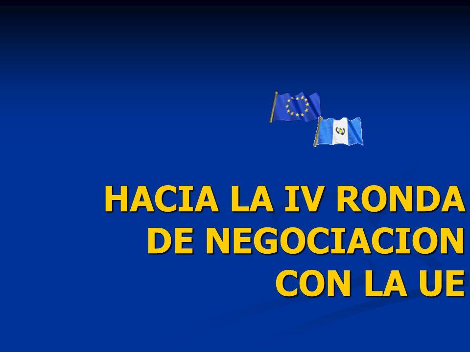 HACIA LA IV RONDA DE NEGOCIACION CON LA UE