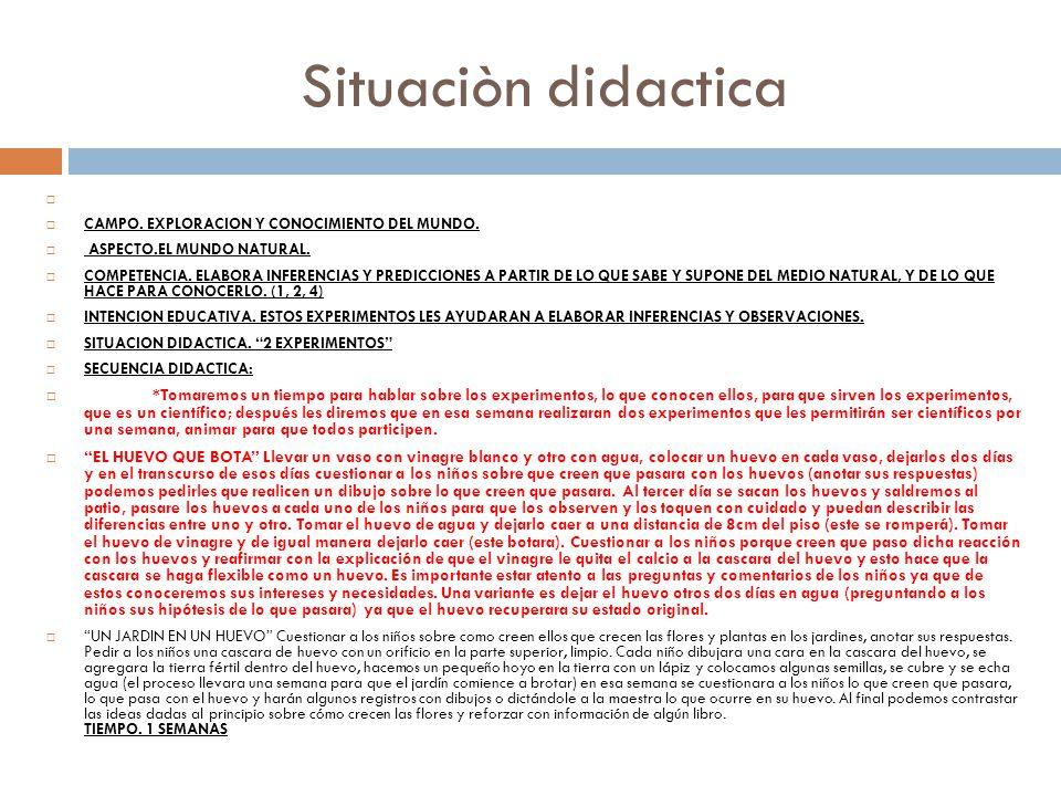 Situaciòn didactica CAMPO. EXPLORACION Y CONOCIMIENTO DEL MUNDO. ASPECTO.EL MUNDO NATURAL.