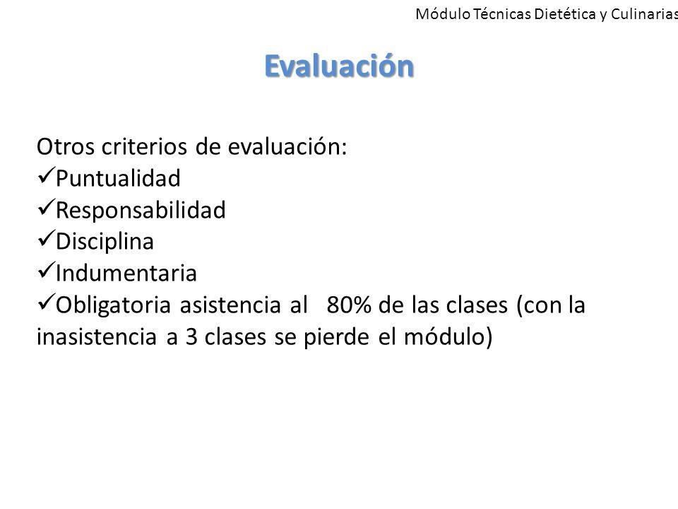 Evaluación Otros criterios de evaluación: Puntualidad Responsabilidad