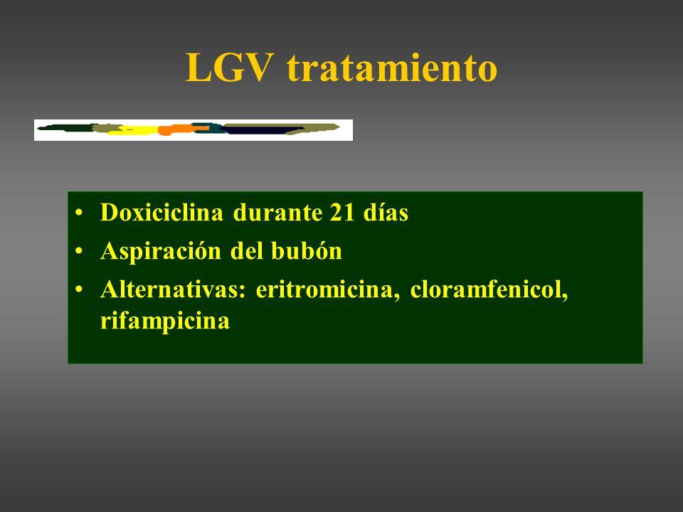 LGV tratamiento Doxiciclina durante 21 días Aspiración del bubón