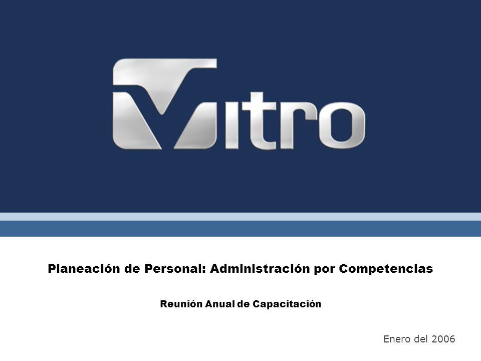 Planeación de Personal: Administración por Competencias Reunión Anual de Capacitación