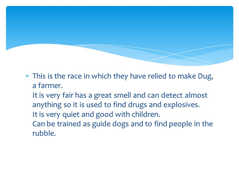 This is the race in which they have relied to make Dug, a farmer