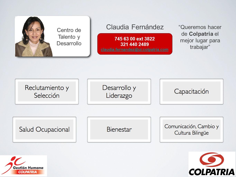 Claudia Fernández Centro de Talento y Desarrollo. Queremos hacer de Colpatria el mejor lugar para trabajar