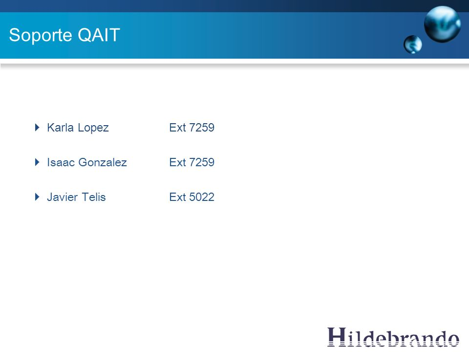 Soporte QAIT Karla Lopez Ext 7259 Isaac Gonzalez Ext 7259