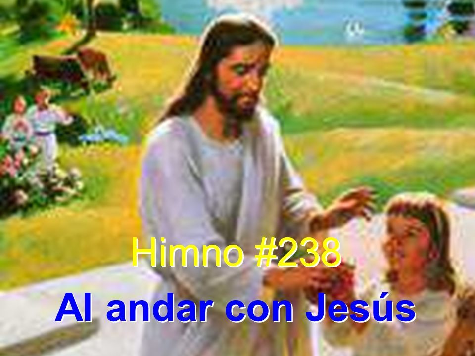 Himno #238 Al andar con Jesús