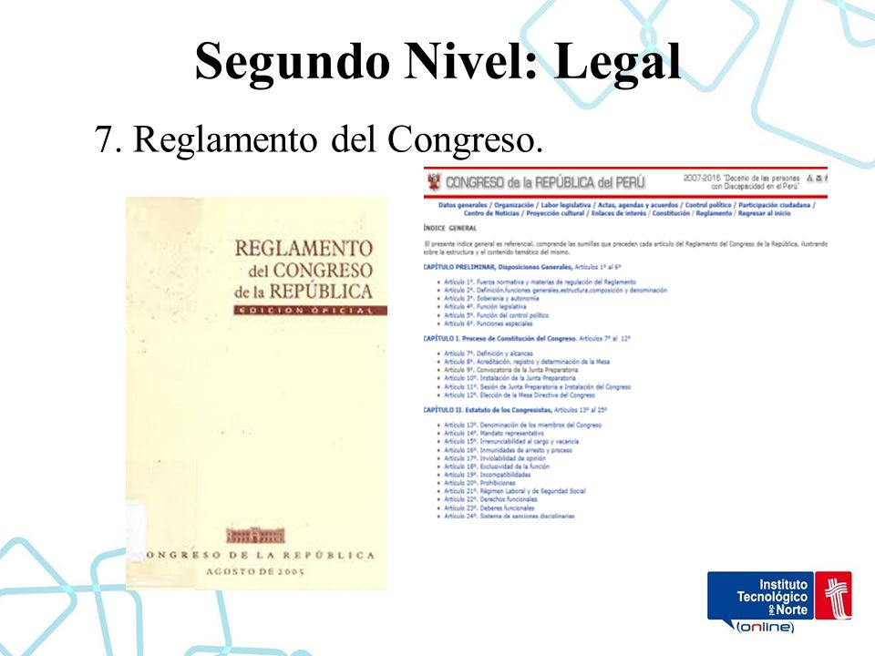 Segundo Nivel: Legal 7. Reglamento del Congreso.