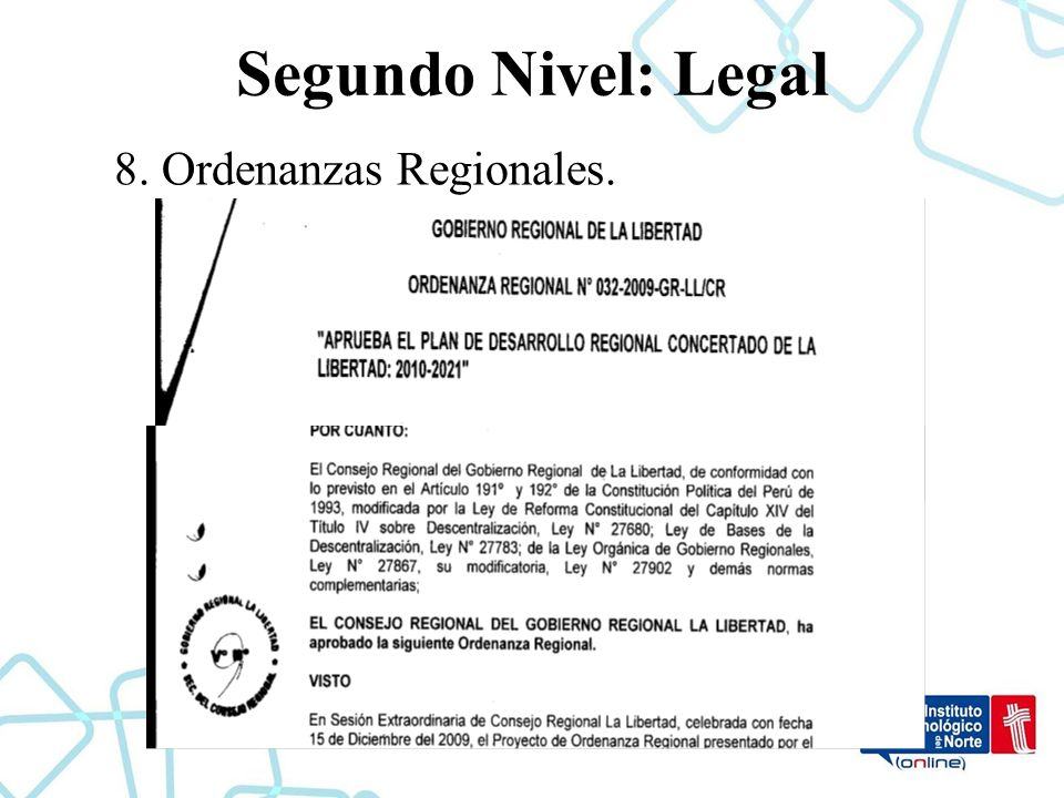 Segundo Nivel: Legal 8. Ordenanzas Regionales.