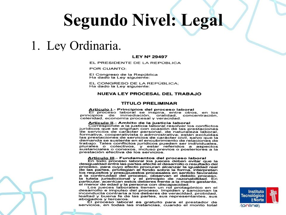 Segundo Nivel: Legal Ley Ordinaria.