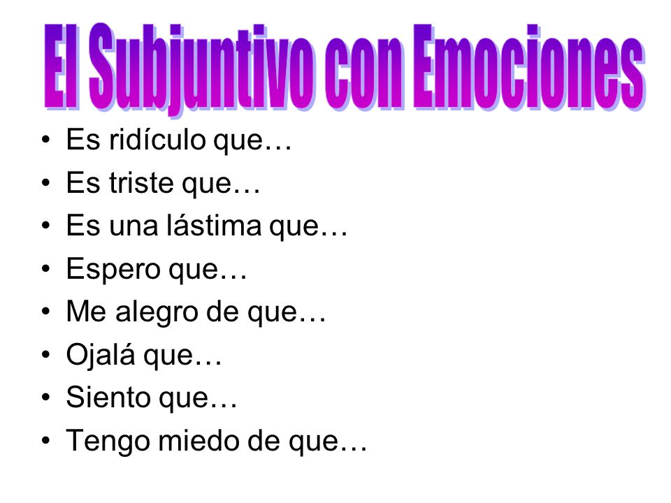 El Subjuntivo con Emociones