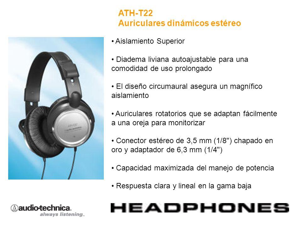 ATH-T22 ATH-T22 Auriculares dinámicos estéreo Aislamiento Superior