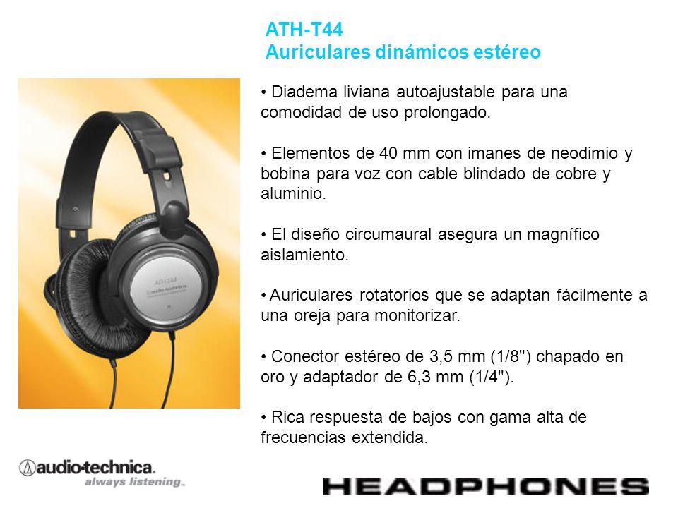 ATH-T44 Auriculares dinámicos estéreo