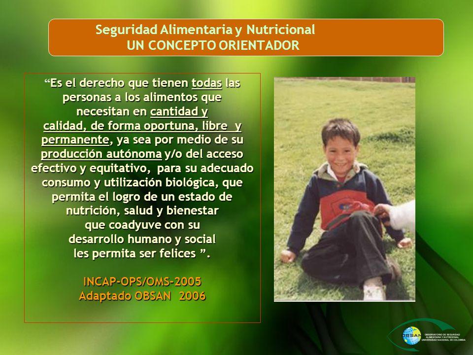 Seguridad Alimentaria y Nutricional UN CONCEPTO ORIENTADOR