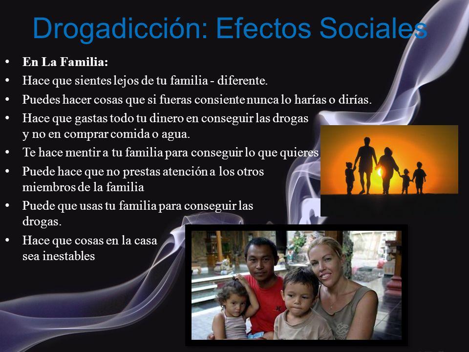 Drogadicción: Efectos Sociales