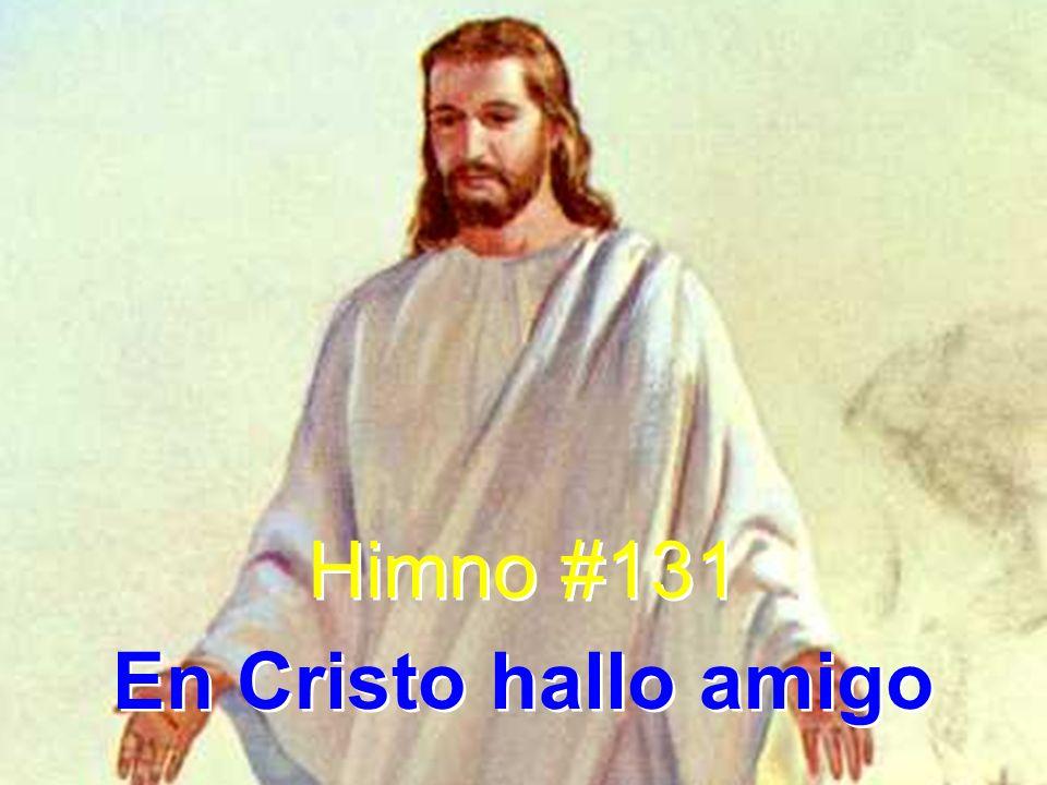 Himno #131 En Cristo hallo amigo