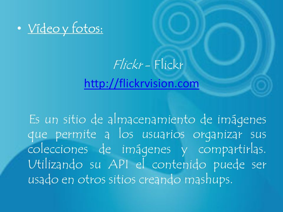 Vídeo y fotos: Flickr - Flickr.