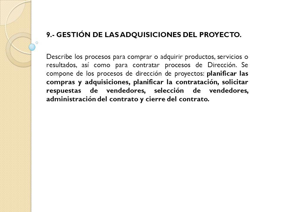 9.- GESTIÓN DE LAS ADQUISICIONES DEL PROYECTO.