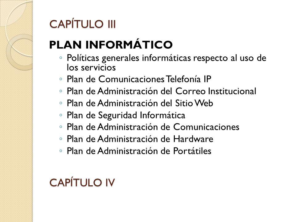 CAPÍTULO III PLAN INFORMÁTICO CAPÍTULO IV