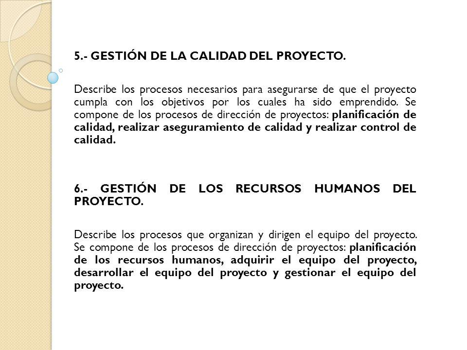 5.- GESTIÓN DE LA CALIDAD DEL PROYECTO.