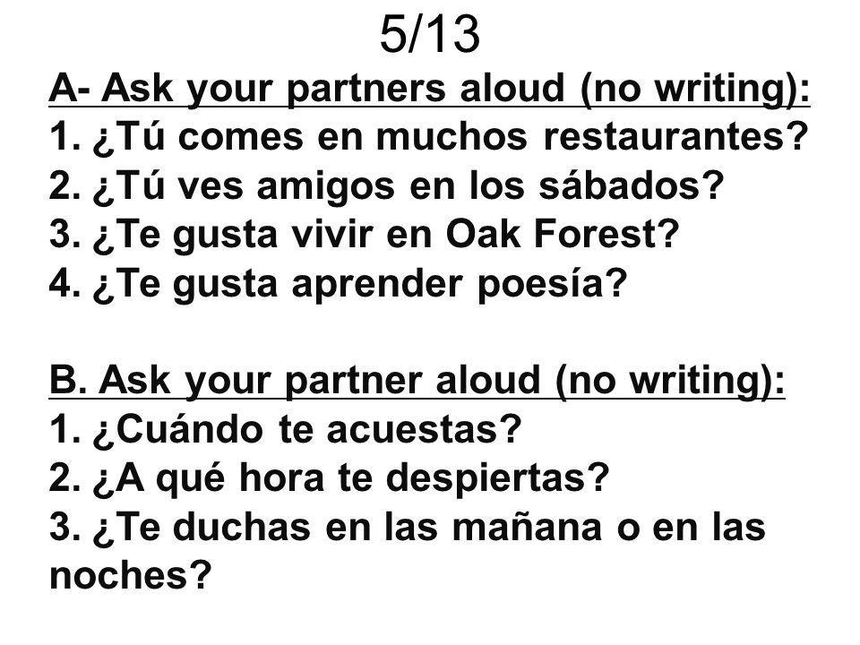 5/13 A- Ask your partners aloud (no writing):