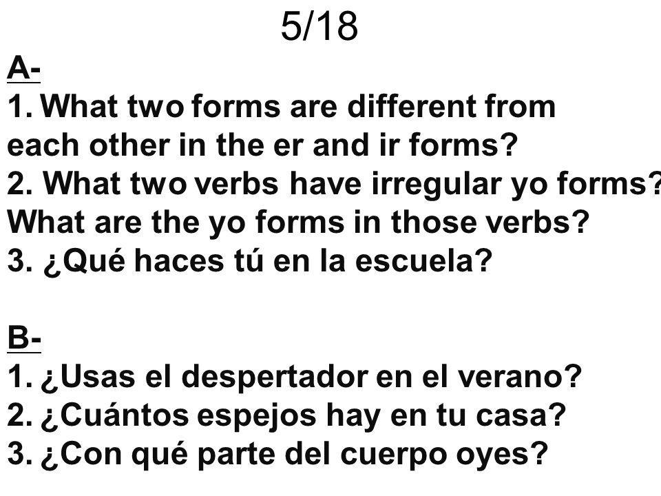 5/18 A- What two forms are different from