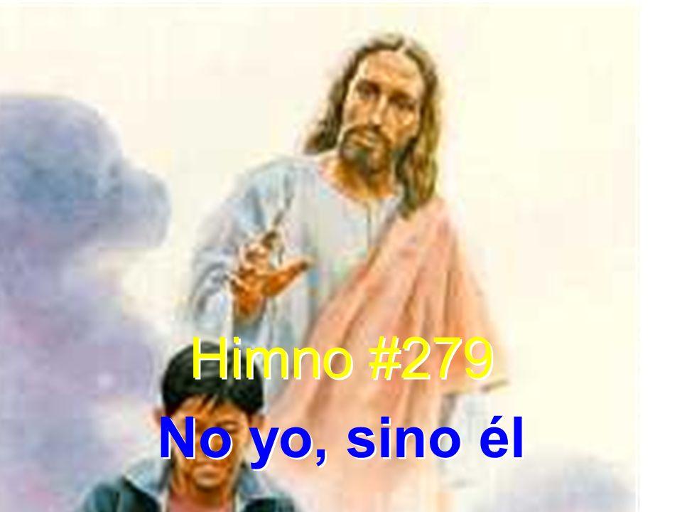 Himno #279 No yo, sino él