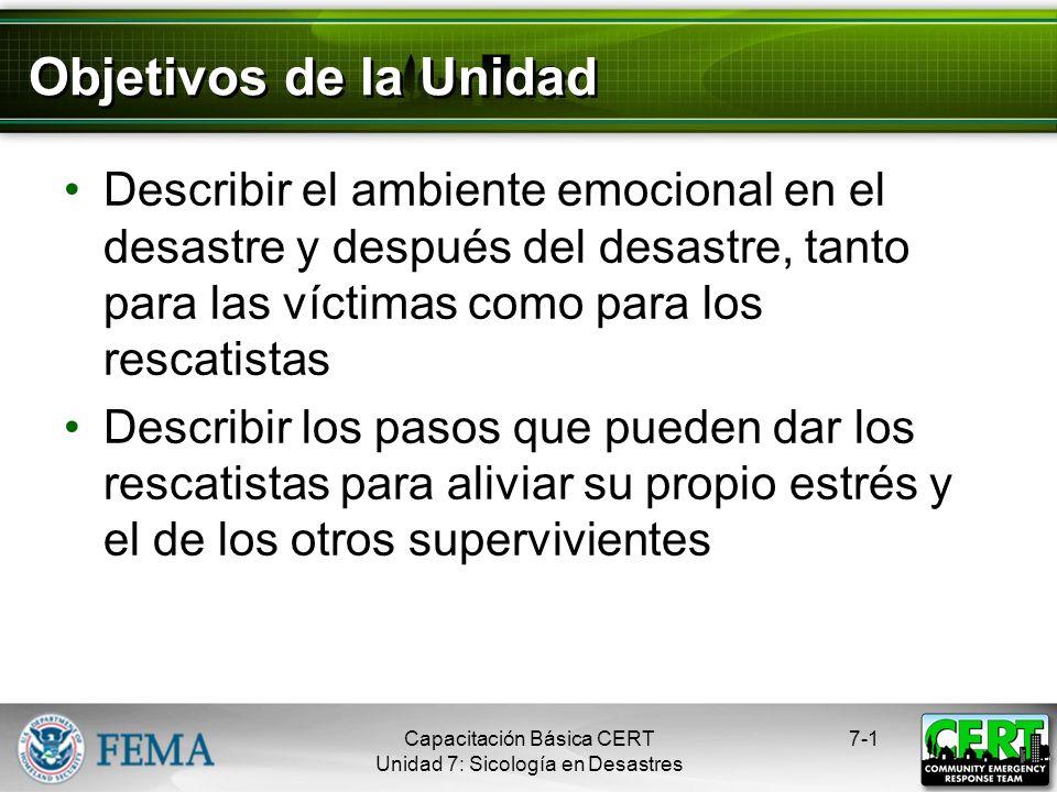 Objetivos de la Unidad Describir el ambiente emocional en el desastre y después del desastre, tanto para las víctimas como para los rescatistas.