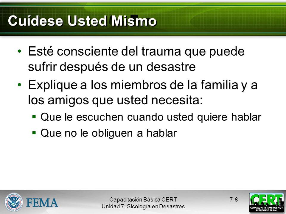 Cuídese Usted Mismo Esté consciente del trauma que puede sufrir después de un desastre.