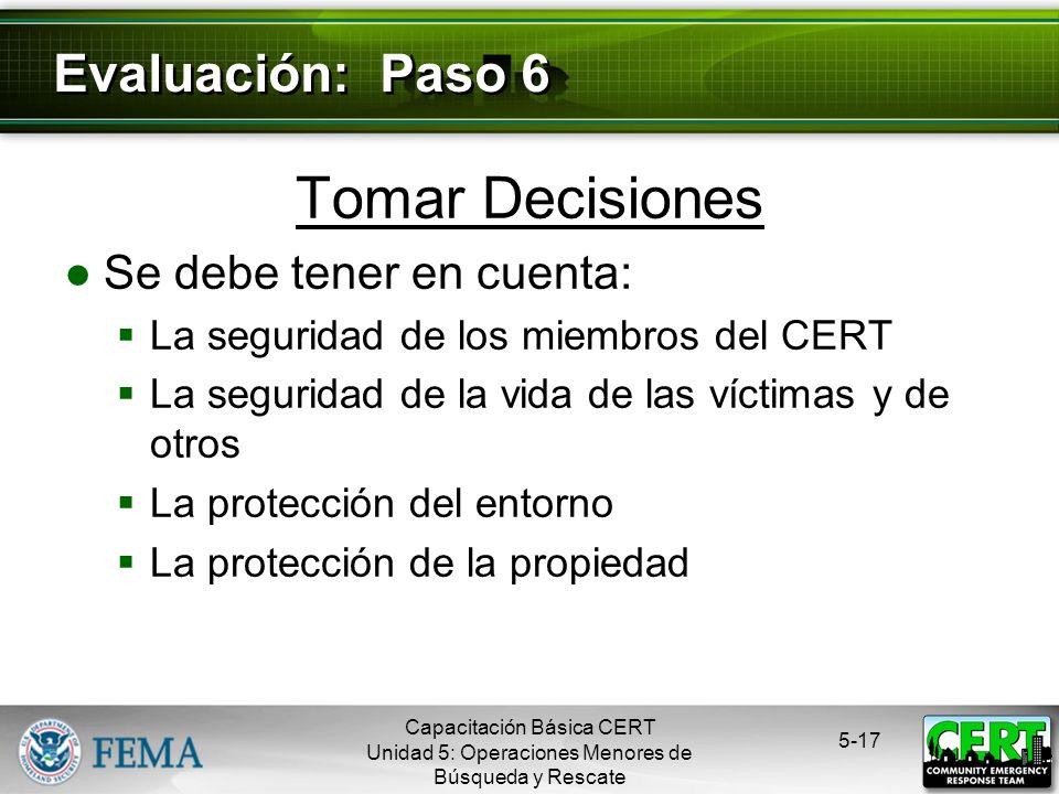Tomar Decisiones Evaluación: Paso 6 Se debe tener en cuenta: