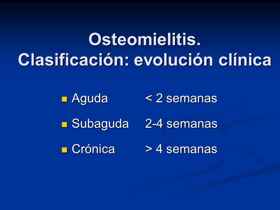 Osteomielitis. Clasificación: evolución clínica
