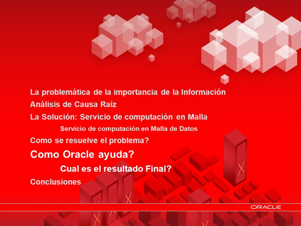 Como Oracle ayuda Cual es el resultado Final