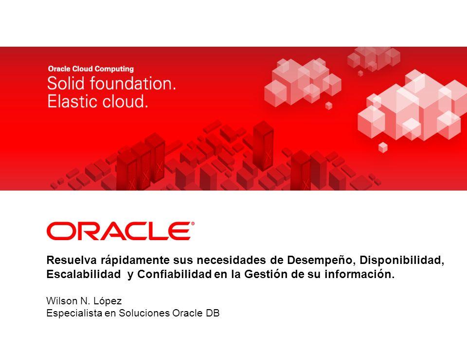 Wilson N. López Especialista en Soluciones Oracle DB