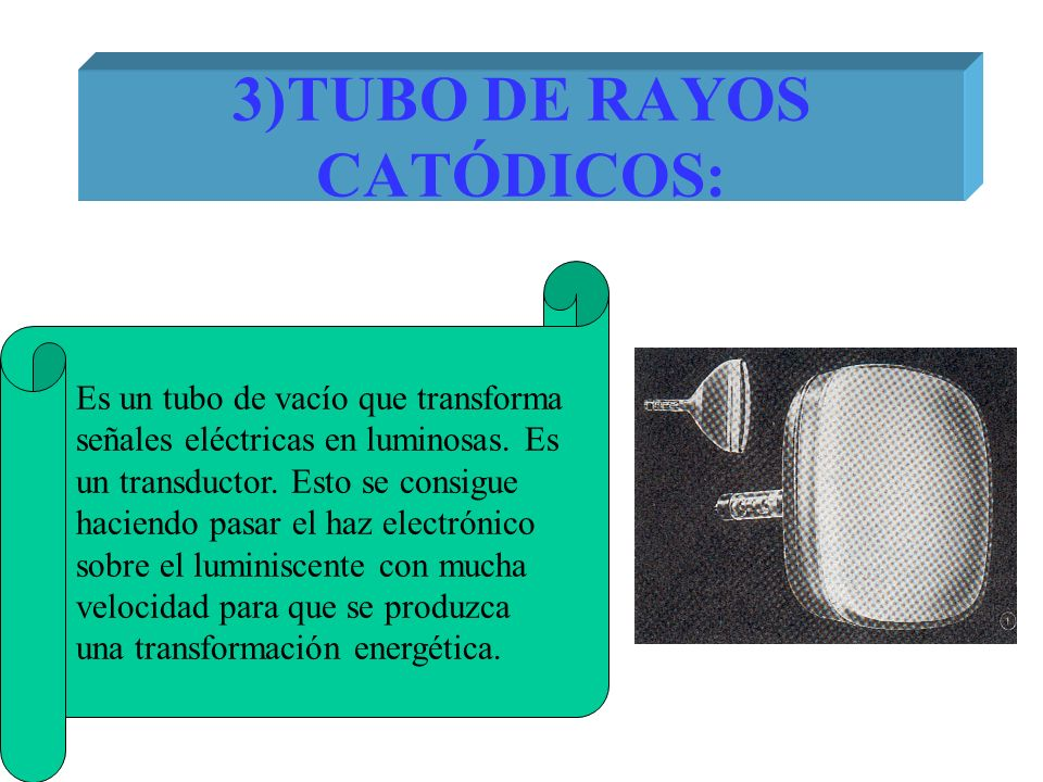 3)TUBO DE RAYOS CATÓDICOS: