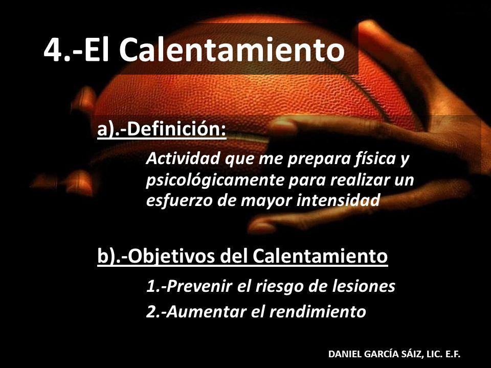 4.-El Calentamiento a).-Definición: