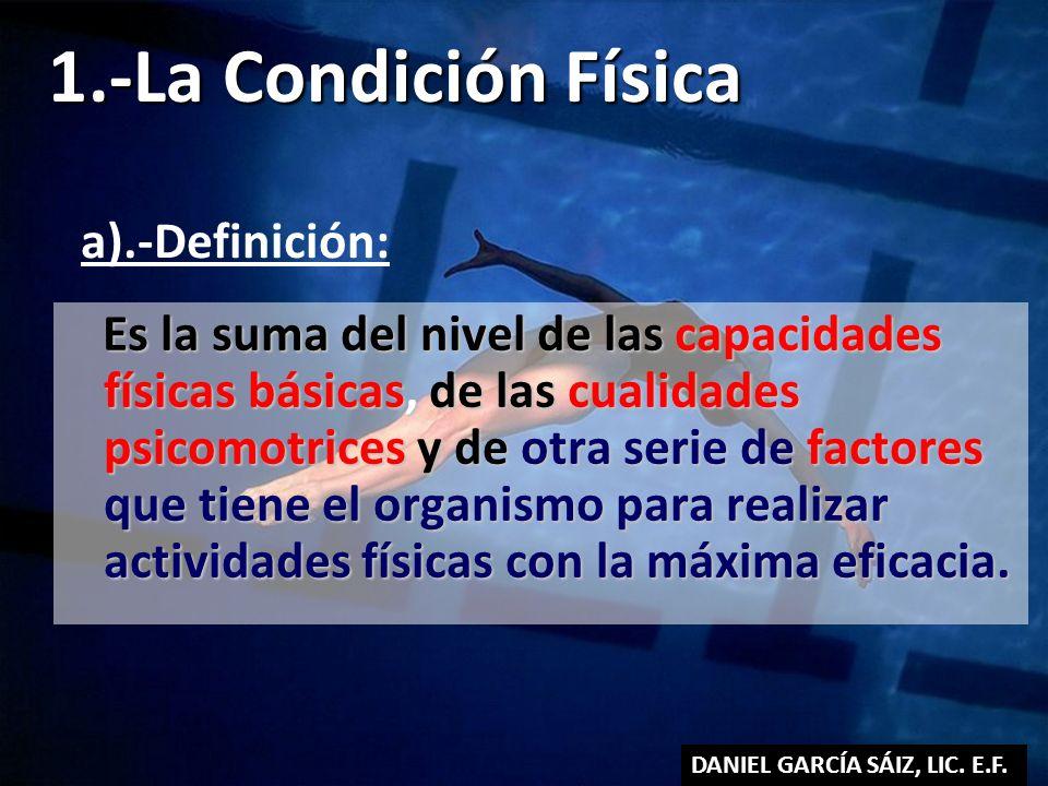 1.-La Condición Física a).-Definición: