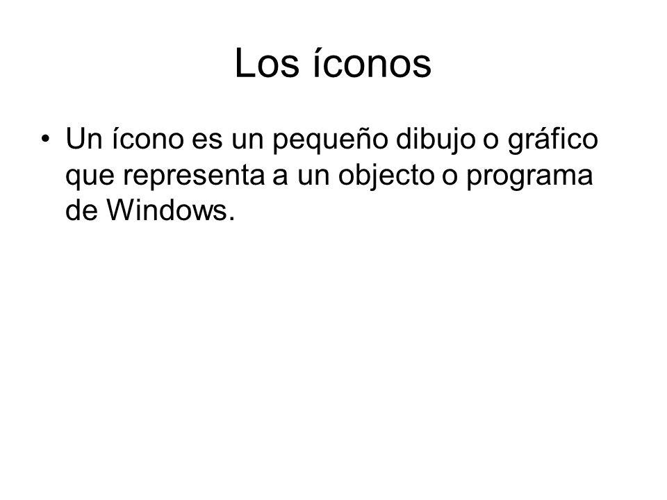 Los íconos Un ícono es un pequeño dibujo o gráfico que representa a un objecto o programa de Windows.