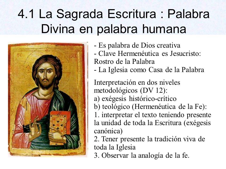 4.1 La Sagrada Escritura : Palabra Divina en palabra humana
