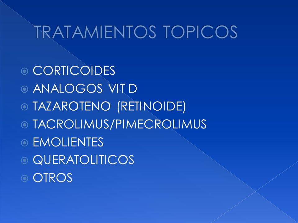 TRATAMIENTOS TOPICOS CORTICOIDES ANALOGOS VIT D TAZAROTENO (RETINOIDE)