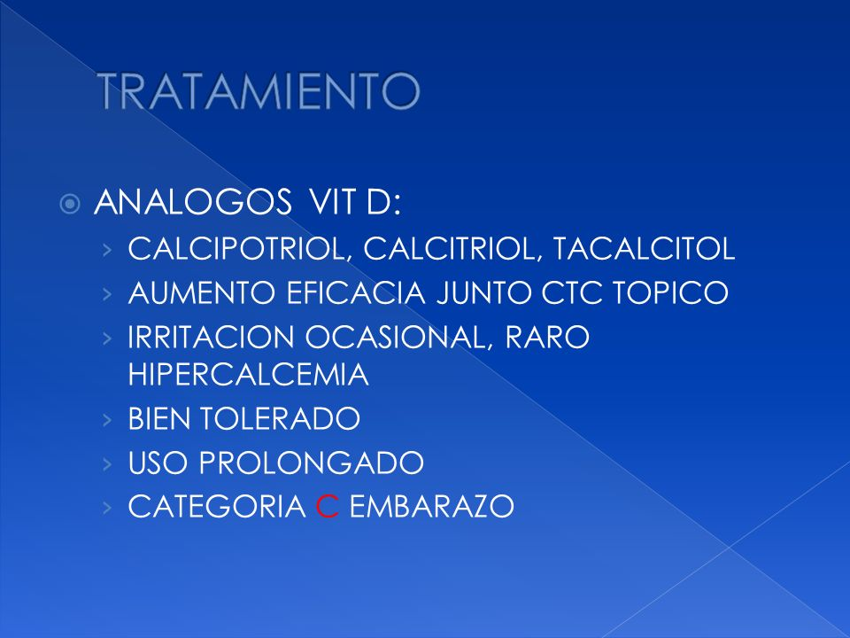 TRATAMIENTO ANALOGOS VIT D: CALCIPOTRIOL, CALCITRIOL, TACALCITOL