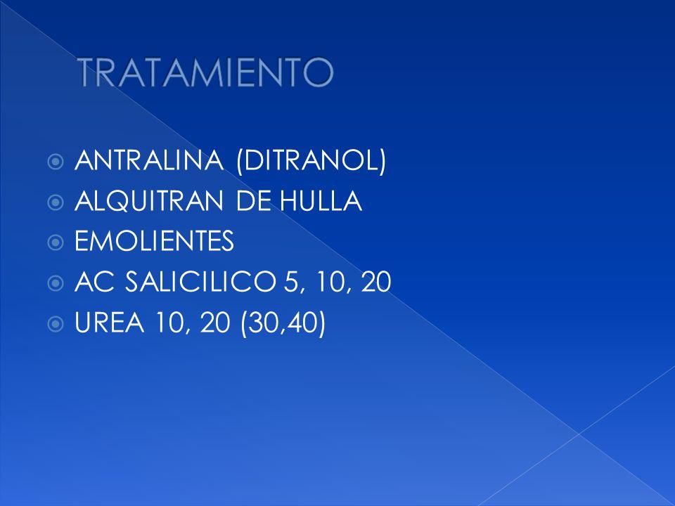 TRATAMIENTO ANTRALINA (DITRANOL) ALQUITRAN DE HULLA EMOLIENTES