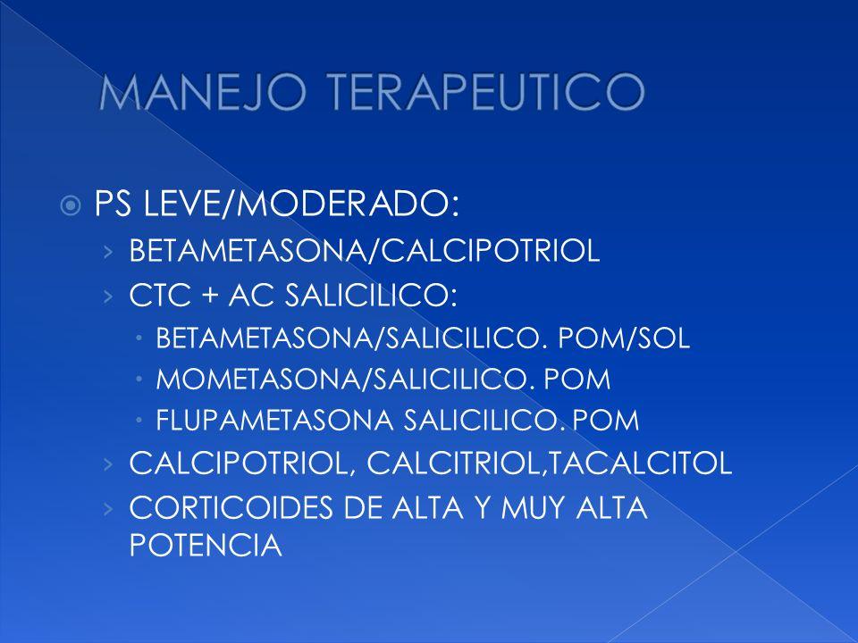 MANEJO TERAPEUTICO PS LEVE/MODERADO: BETAMETASONA/CALCIPOTRIOL
