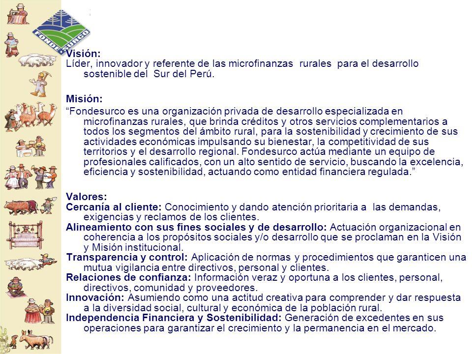 Visión: Líder, innovador y referente de las microfinanzas rurales para el desarrollo sostenible del Sur del Perú.
